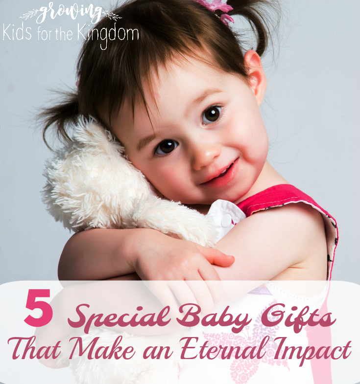 5 Baby Gift Ideas -Growing Kids for the Kingdom