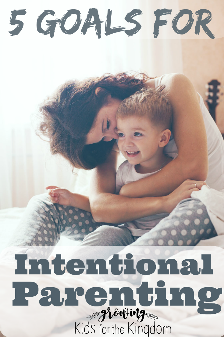 5 Practical Goals for Intentional Parenting