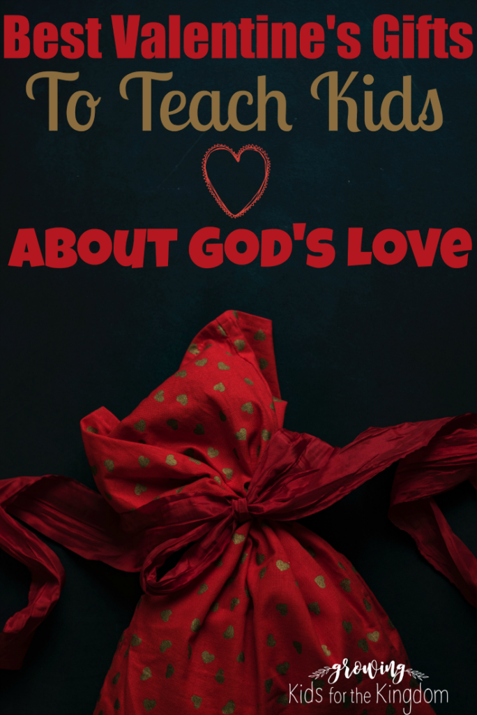 Great Valentine's Gift ideas to teach kids about God's love